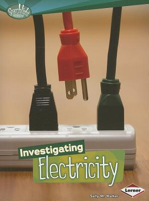 Investigating Electricity By Walker, Sally M.