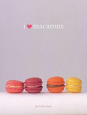 I Love Macarons By Ogita, Hisako
