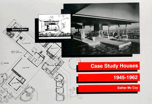 Case Study Houses 1945-1962 By McCoy, Esther